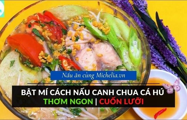 Cách nấu canh chua cá hú miến Tây