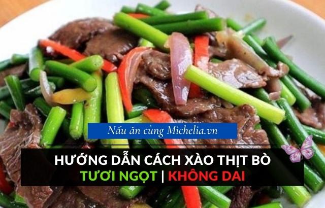 Xào thịt bò mềm ngon hấp dẫn