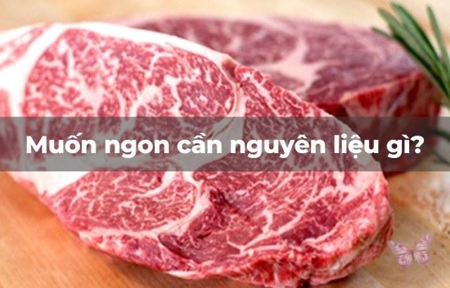 Nên chọn loại thịt bò nào để nướng?