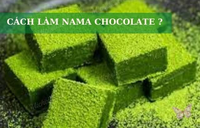 Nguyên liệu làm nama chocolate