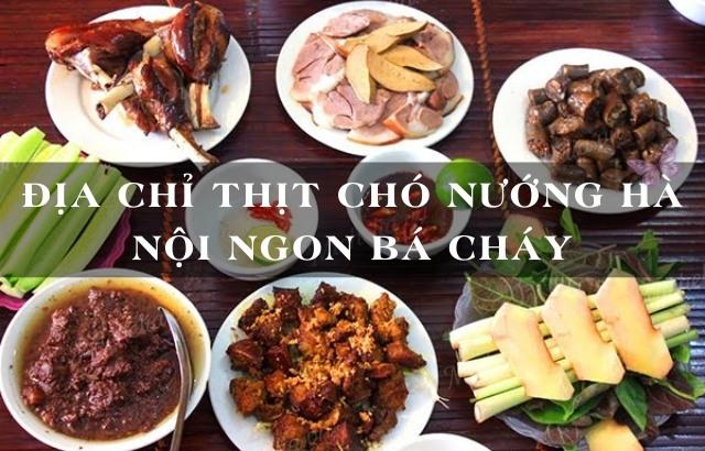 Top 6 địa chỉ thịt chó nướng Hà Nội ngon nức tiếng